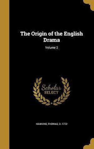 Bog, hardback The Origin of the English Drama; Volume 2