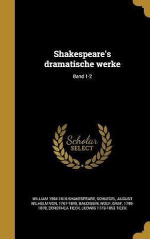 Bog, hardback Shakespeare's Dramatische Werke; Band 1-2 af William 1564-1616 Shakespeare