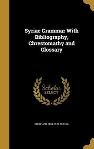 Bog, hardback Syriac Grammar with Bibliography, Chrestomathy and Glossary af Eberhard 1851-1913 Nestle