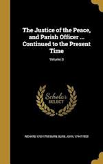 The Justice of the Peace, and Parish Officer ... Continued to the Present Time; Volume 3 af Richard 1709-1785 Burn