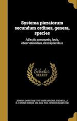 Systema Piezatorum Secundum Ordines, Genera, Species af Johann Christian 1745-1808 Fabricius