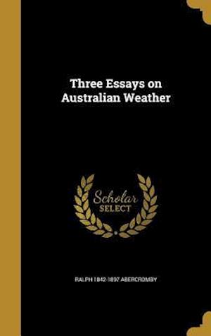 Bog, hardback Three Essays on Australian Weather af Ralph 1842-1897 Abercromby