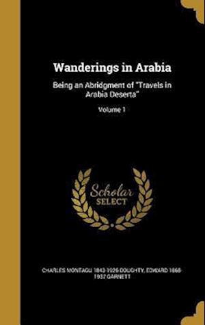 Bog, hardback Wanderings in Arabia af Charles Montagu 1843-1926 Doughty, Edward 1868-1937 Garnett