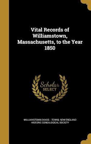 Bog, hardback Vital Records of Williamstown, Massachusetts, to the Year 1850