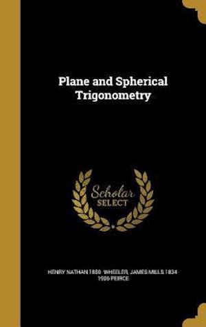 Bog, hardback Plane and Spherical Trigonometry af James Mills 1834-1906 Peirce, Henry Nathan 1850- Wheeler
