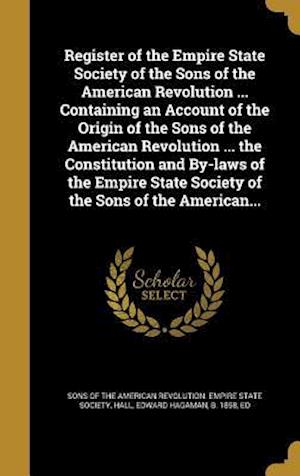 Bog, hardback Register of the Empire State Society of the Sons of the American Revolution ... Containing an Account of the Origin of the Sons of the American Revolu