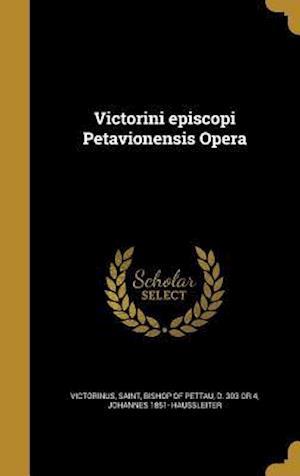 Bog, hardback Victorini Episcopi Petavionensis Opera af Johannes 1851- Haussleiter