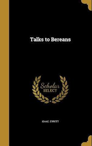 Bog, hardback Talks to Bereans af Isaac Errett