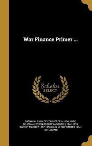 Bog, hardback War Finance Primer ... af Robert Murray 1887-1953 Haig