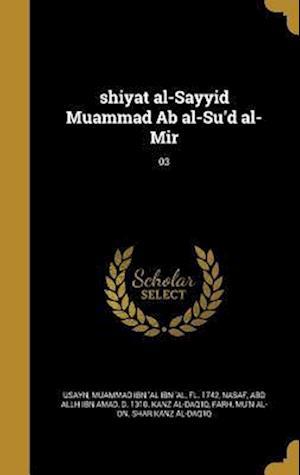 Bog, hardback Shiyat Al-Sayyid Muammad AB Al-Su'd Al-Mir; 03