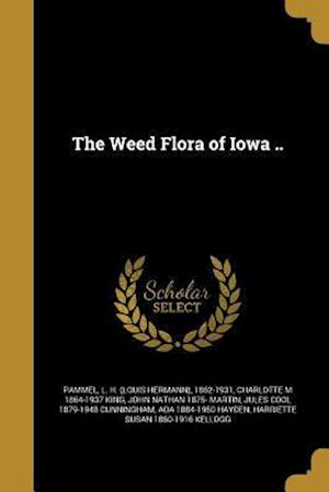 Bog, paperback The Weed Flora of Iowa .. af Charlotte M. 1864-1937 King, John Nathan 1875- Martin