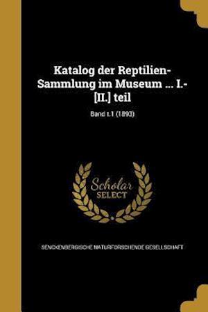Bog, paperback Katalog Der Reptilien-Sammlung Im Museum ... I.-[Ii.] Teil; Band T.1 (1893)
