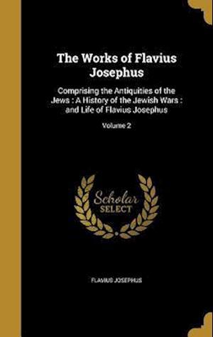 Bog, hardback The Works of Flavius Josephus af Flavius Josephus