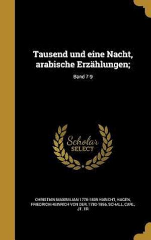 Bog, hardback Tausend Und Eine Nacht, Arabische Erzahlungen;; Band 7-9 af Christian Maximilian 1775-1839 Habicht