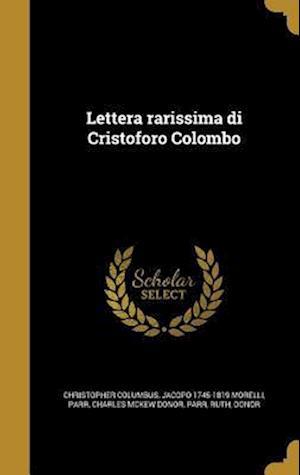 Bog, hardback Lettera Rarissima Di Cristoforo Colombo af Christopher Columbus, Jacopo 1745-1819 Morelli