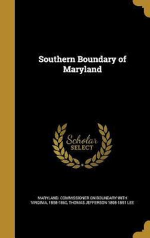 Bog, hardback Southern Boundary of Maryland af Thomas Jefferson 1808-1891 Lee