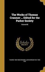 The Works of Thomas Cranmer ... Edited for the Parker Society; Volume 02 af Thomas 1489-1556 Cranmer, John Edmund 1812-1890 Cox