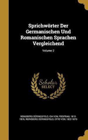 Bog, hardback Sprichworter Der Germanischen Und Romanischen Sprachen Vergleichend; Volume 2