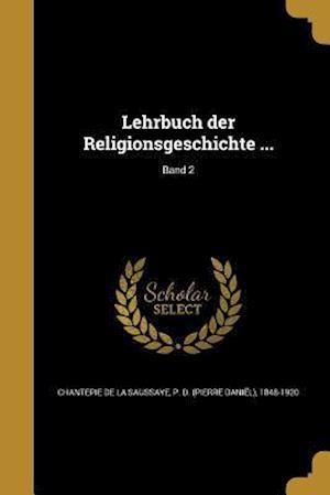 Bog, paperback Lehrbuch Der Religionsgeschichte ...; Band 2