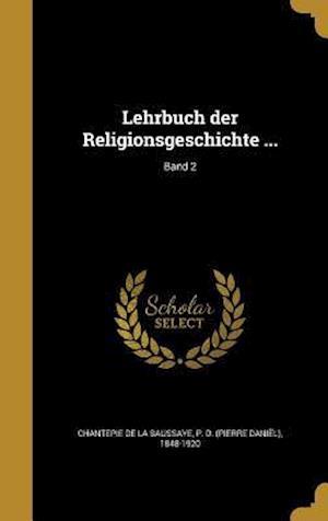 Bog, hardback Lehrbuch Der Religionsgeschichte ...; Band 2