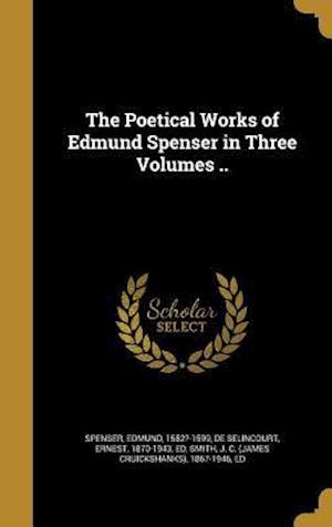 Bog, hardback The Poetical Works of Edmund Spenser in Three Volumes ..