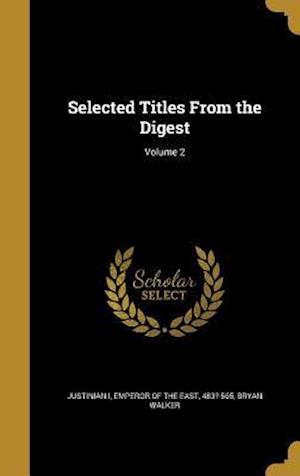 Bog, hardback Selected Titles from the Digest; Volume 2 af Bryan Walker