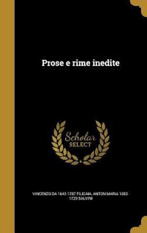 Bog, hardback Prose E Rime Inedite af Vincenzo Da 1642-1707 Filicaia, Anton Maria 1653-1729 Salvini