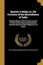 Qanoon-E-Islam, Or, the Customs of the Moosulmans of India af Gerhard Andreas 1790-1834 Herklots