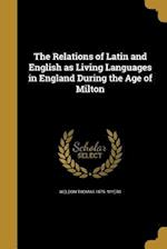 The Relations of Latin and English as Living Languages in England During the Age of Milton af Weldon Thomas 1879- Myers