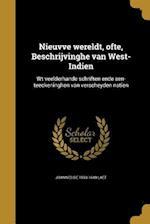 Nieuvve Wereldt, Ofte, Beschrijvinghe Van West-Indien af Joannes De 1593-1649 Laet