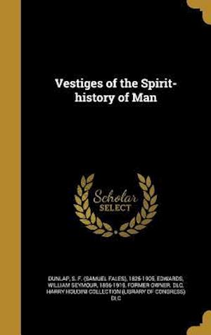 Bog, hardback Vestiges of the Spirit-History of Man