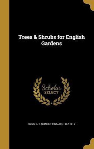 Bog, hardback Trees & Shrubs for English Gardens