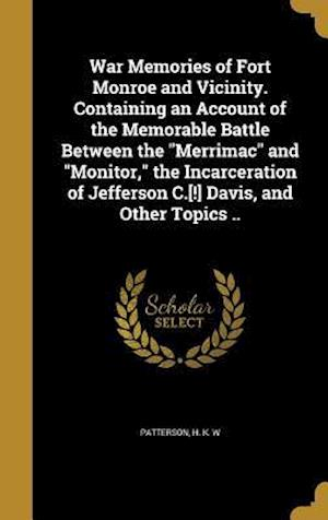 Bog, hardback War Memories of Fort Monroe and Vicinity. Containing an Account of the Memorable Battle Between the Merrimac and Monitor, the Incarceration of Jeffers