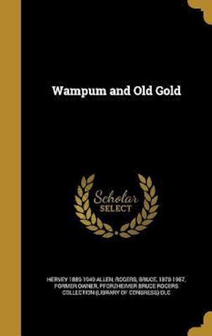 Bog, hardback Wampum and Old Gold af Hervey 1889-1949 Allen