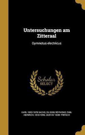 Bog, hardback Untersuchungen Am Zitteraal af Gustav 1838- Fritsch, Karl 1853-1878 Sachs