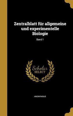 Bog, hardback Zentralblatt Fur Allgemeine Und Experimentelle Biologie; Band 1