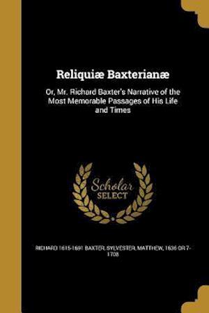 Bog, paperback Reliquiae Baxterianae af Richard 1615-1691 Baxter