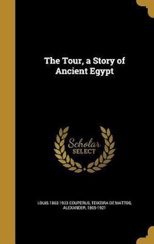 Bog, hardback The Tour, a Story of Ancient Egypt af Louis 1863-1923 Couperus