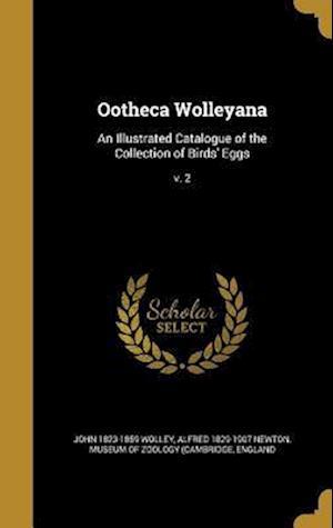 Bog, hardback Ootheca Wolleyana af Alfred 1829-1907 Newton, John 1823-1859 Wolley