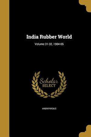 Bog, paperback India Rubber World; Volume 31-32, 1904-05