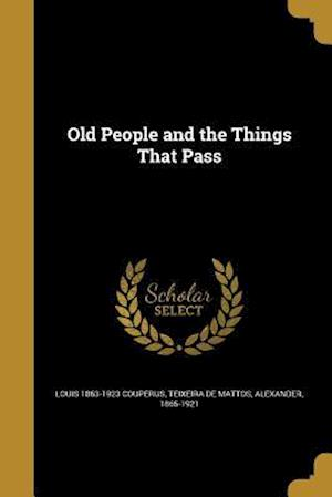 Bog, paperback Old People and the Things That Pass af Louis 1863-1923 Couperus