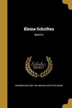 Bog, paperback Kleine Schriften; Band 3-4 af Friedrich Gottlieb 1784-1868 Welcker, Otto Luders