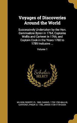 Bog, hardback Voyages of Discoveries Around the World af Samuel 1728-1795 Wallis