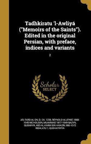 Bog, hardback Tadhkiratu 'l-Awliya (Memoirs of the Saints). Edited in the Original Persian, with Preface, Indices and Variants; 2 af Muammad 1877-1949 Qazvn, Reynold Alleyne 1868-1945 Nicholson