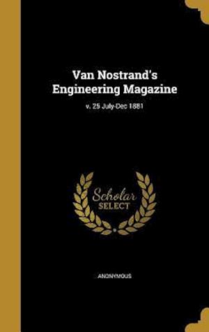 Bog, hardback Van Nostrand's Engineering Magazine; V. 25 July-Dec 1881