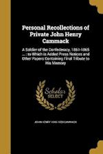 Personal Recollections of Private John Henry Cammack af John Henry 1843-1920 Cammack
