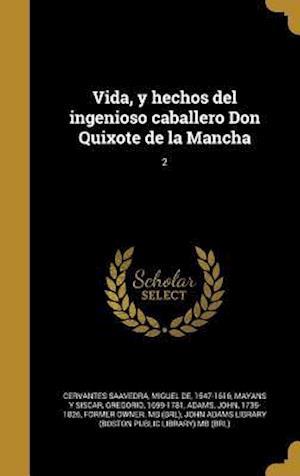 Bog, hardback Vida, y Hechos del Ingenioso Caballero Don Quixote de La Mancha; 2