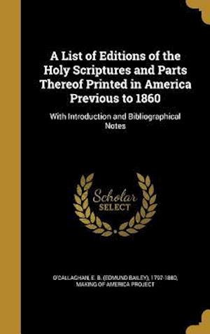 Bog, hardback A List of Editions of the Holy Scriptures and Parts Thereof Printed in America Previous to 1860