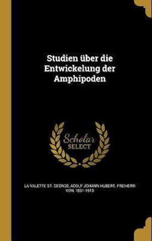 Bog, hardback Studien Uber Die Entwickelung Der Amphipoden