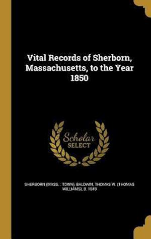 Bog, hardback Vital Records of Sherborn, Massachusetts, to the Year 1850